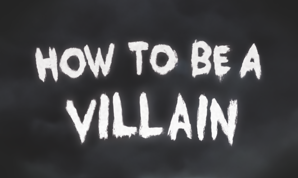 how to be a villain short film